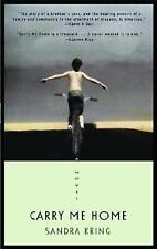 Carry Me Home: A Novel, Sandra Kring, Good Condition, Book