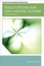 Policy Studies for Educational Leaders : An Introduction by Frances C. Fowler...