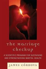 The Marriage Checkup: A Scientific Program for Sustaining and Strength-ExLibrary
