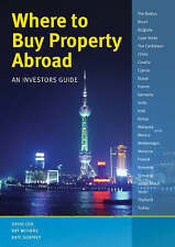 Where to Buy Property Abroad: An Investors Guide by David Cox, Ray Withers,...