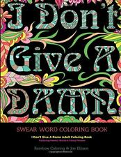 Swear Word Coloring Book: I Don't Give A Damn  by Rainbow Coloring [Paperback]