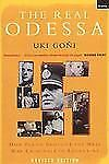 The Real Odessa: How Peron Brought the Nazi War Criminals to Argentina by Uki G