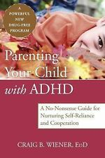 Parenting Your Child with ADHD: A No-Nonsense Guide for Nurturing Self-ExLibrary