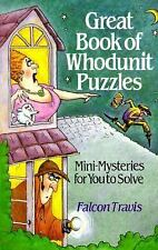 Great Book of Whodunit Puzzles: Mini-Mysteries for You to Solve NEW FREE SHIP