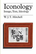 Iconology: Image, Text, Ideology Mitchell, W.J.T. Books-Good Condition