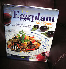 The Eggplant Cookbook: Classic & Contemporary Recipes for Today's Healthy Diet