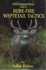Sure-Fire Whitetail Tactics by John Weiss Deer Hunting