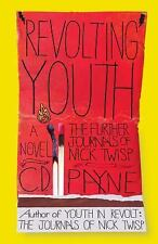Revolting Youth: The Further Journals of Nick Twisp Payne, C.D. Paperback