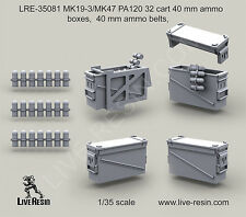 Live Resin 1:35 MK19-3/MK47 PA120 32 Cart Ammo Boxes, Ammo Belts LRE35081*