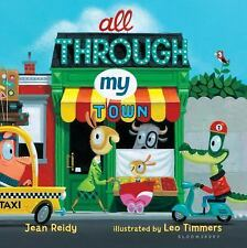 All Through My Town by Jean Reidy (2015, Board Book)