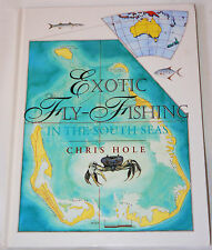 Exotic Fly-Fishing in the South Seas by Chris Hole (1996, Hardcover)