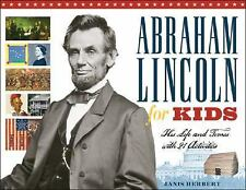 Abraham Lincoln for Kids: His Life and Times with 21 Activities (For Kids serie