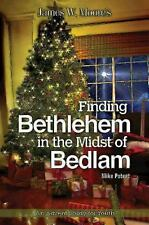 Finding Bethlehem in the Midst of Bedlam: An Advent Study for Youth by Moore, J