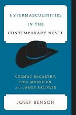 Hypermasculinities in the Contemporary Novel: Cormac McCarthy, Toni Morrison, an
