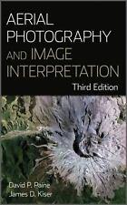 Aerial Photography and Image Interpretation by James D. Kiser and David P....
