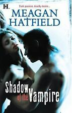 Shadow of the Vampire by Meagan Hatfield (2010)Pb