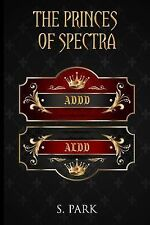 New England Secret Society Ser.: The Princes of Spectra : New England Secret...