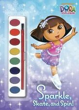 Sparkle, Skate, and Spin! Dora the Explorer) Paint Box Book)