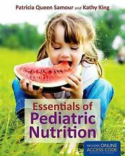 Essentials Of Pediatric Nutrition by Samour, Patricia Queen; King, Kathy