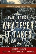 Whatever It Takes: Geoffrey Canada's Quest to Change Harlem and America by Pa...