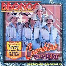 Cumbia de a Pelos by Bronco (CD, Jun-2000, Lago Entertainment, Inc.)