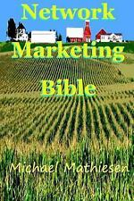 The Network Marketing Bible : How to Make It in the Modern American Economy...