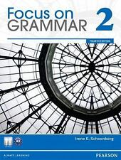 Focus on Grammar 2 by Irene E. Schoenberg (2012, Paperback, With CD-ROM)