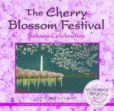The Cherry Blossom Festival : Sakura Celebration by Ann McClellan (2012,...