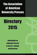 Association of American University Presses Directory 2015, , , New, 2015-02-15,