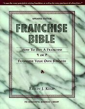 Franchise Bible : How to Buy a Franchise or Franchise Your Own (The Successful B