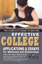 Complete Guide To Writing Effective College Applications & Essays: Step-by-step