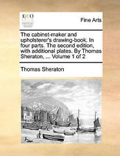 The cabinet-maker and upholsterer's drawing-book. In four parts. The second edi