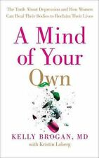 A Mind of Your Own, Brogan, Dr Kelly, New Book