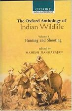 The Oxford Anthology of Indian Wildlife: Volume I: Hunting and Shootin-ExLibrary