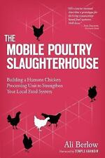 Mobile Poultry Slaughterhouse: Building a Humane Chicken-Processing Unit