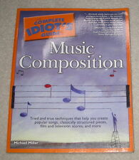 THE COMPLETE IDIOT'S GUIDE TO MUSIC COMPOSITION Songwriting Techniques Info Tips