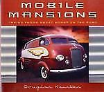 Mobile Mansions : Taking Home Sweet Home on the Road by Douglas Keister...