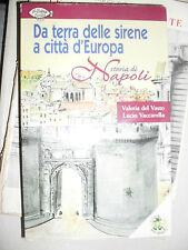 del Vasto e Vaccarella DA TERRA DELLE SIRENE A CITTA' D'EUROPA storia di Napoli