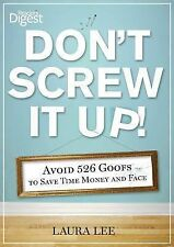Don't Screw It Up! : Avoid 434 Goofs to Save Time, Money, and Face by...