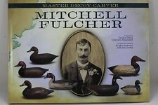 Mitchell Fulcher: Master Decoy Carver Book Decoys Carteret County Core Sound NC