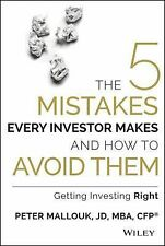 The Five Mistakes Every Investor Makes and How to Avoid Them : Getting Invest...