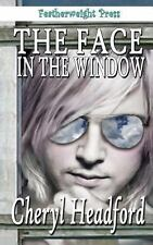 The Face in the Window by Cheryl Headford (2013, Paperback)