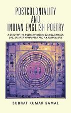 Postcoloniality and Indian English Poetry : A Study of the Poems of Nissim...