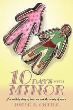 Ten Days With Minor: An unlikely story of love, sex and the beauty of dying
