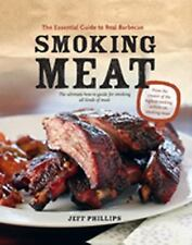 Smoking Meat: The Essential Guide to Real Barbecue, Jeff Phillips, New Books
