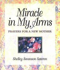 Miracle in My Arms, Sateren, Shelly Swanson, Good Book