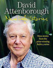 New Life Stories: More Stories from His Acclaimed Radio 4 Series by Sir David...