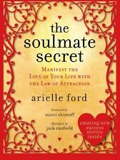 The Soulmate Secret: Manifest the Love of Your Life with the Law of Attraction b
