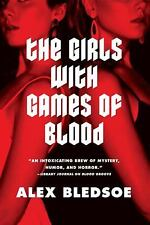 The Girls with Games of Blood by Bledsoe, Alex