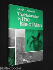 Naturalist in the Isle of Man (Regional Naturalist) Larch S Garrad, 1972-1st HB
